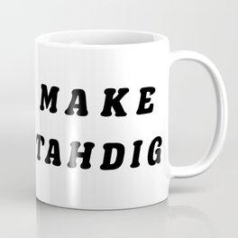 MAKE TAHDIG NOT WAR Coffee Mug