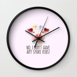 Vegan Statement No I don't Have Any Spare Ribs Wall Clock