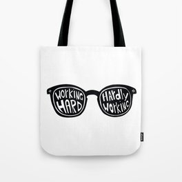 Working Hard or Hardly Working? Tote Bag