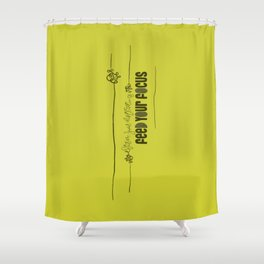 Feed Your Focus Shower Curtain