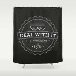 Deal With It Shower Curtain