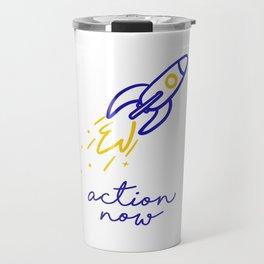 Action now! Travel Mug