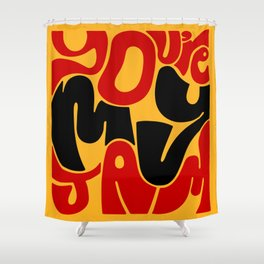 You're My Jam Shower Curtain
