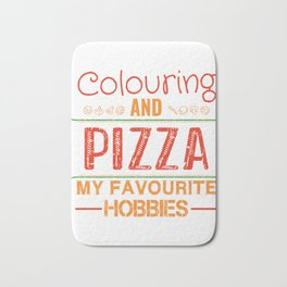 Colouring And Pizza My favorite Hobbies Bath Mat