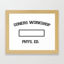 GONERS WORKSHOP PHYS.ED. Framed Art Print