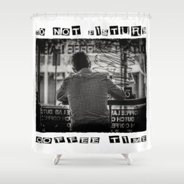 DO NOT DISTURB - Coffee Time Shower Curtain