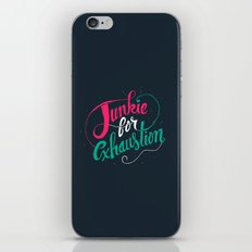 Junkie For Exhaustion iPhone & iPod Skin