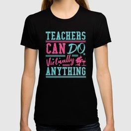 Teachers Can Do Virtually Anything T-shirt