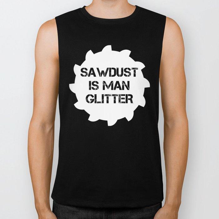 Saw Dust Is Man Glitter Biker Tank