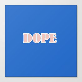 dope Canvas Print