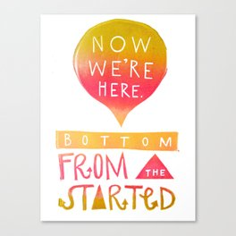 Started From The Bottom Now We're Here - Golden Canvas Print