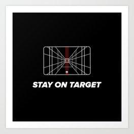Stay on target Art Print