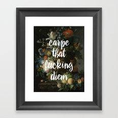 carpe that fucking diem Framed Art Print