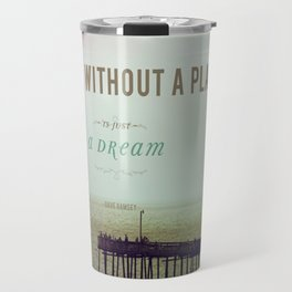 A Goal Without A Plan Travel Mug