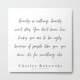 82   | 200310 |  Charles Bukowski Quotes | Minimalist | Line Quote Metal Print