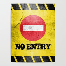 Grunge No Entry Sign Poster