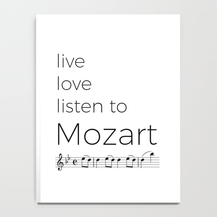 Live, love, listen to Mozart Notebook