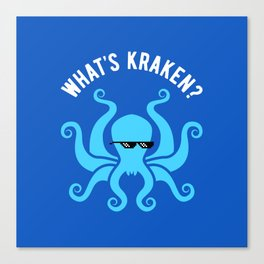 What's Kraken? Canvas Print