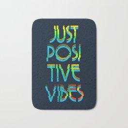 Just Positive Vibes Bath Mat