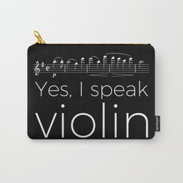 Yes, I speak violin Carry-All Pouch