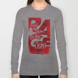 Rage Against the Dying of the Light 1 Long Sleeve T-shirt
