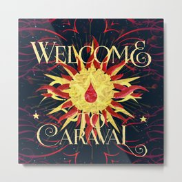 welcome to caraval Metal Print