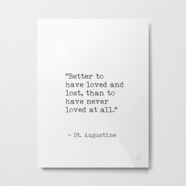 St. Augustine Love quote Metal Print