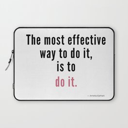 The most effective way to do it, is to do it. Amelia Earhart Laptop Sleeve