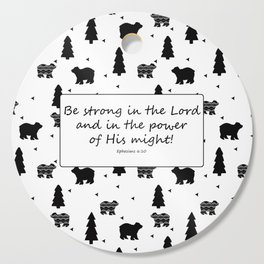 Be Strong in the Lord Scripture with Bears Cutting Board