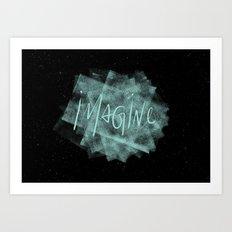 Imagine Art Print