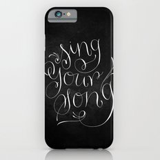 Sing Your Song // White on Black Slim Case iPhone 6s