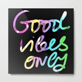 Good vibes only ,rainbow calligraphy text Metal Print