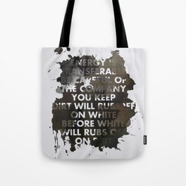 Energy Is Transferable Tote Bag