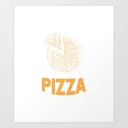 Sweet Dreams Are Made Of Pizza Funny Foodie Art Print