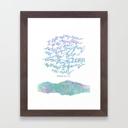 My Help Comes From The Lord - Psalm 121:1~2 Framed Art Print
