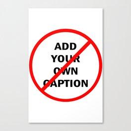 Customizable prohibitory ban Canvas Print