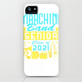 Marching Band Senior 2021 High School College Graduation T-Shirt iPhone Case