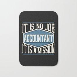Accountant  - It Is No Job, It Is A Mission Bath Mat