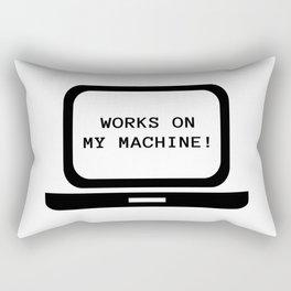Works on my machine Rectangular Pillow