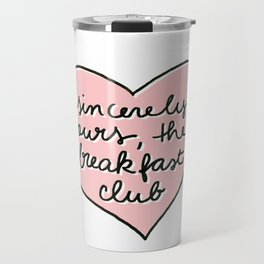 sincerely yours Travel Mug