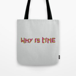 Why is Time Tote Bag