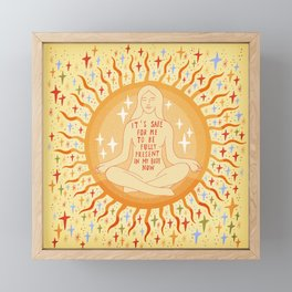 It's safe to be fully present in my body Framed Mini Art Print