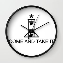 COME AND TAKE IT Wall Clock
