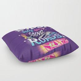 We Don't Need Roads Floor Pillow