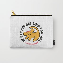 Never Forget Who You Are. Carry-All Pouch