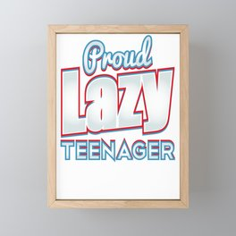 Lazy Teenager Funny Teen Humor Framed Mini Art Print