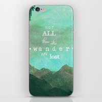 not all who wander are lost iPhone & iPod Skins featuring NOT ALL THOSE WHO WANDER ARE LOST by SUNLIGHT STUDIOS  Monika Strigel
