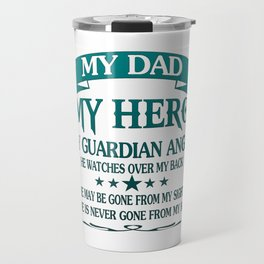 My Dad - My HERO Travel Mug
