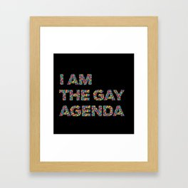 I Am The Gay Agenda Framed Art Print