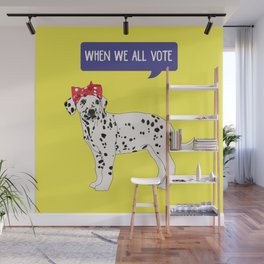 Political Pup - When We All Vote Dalmatian Wall Mural